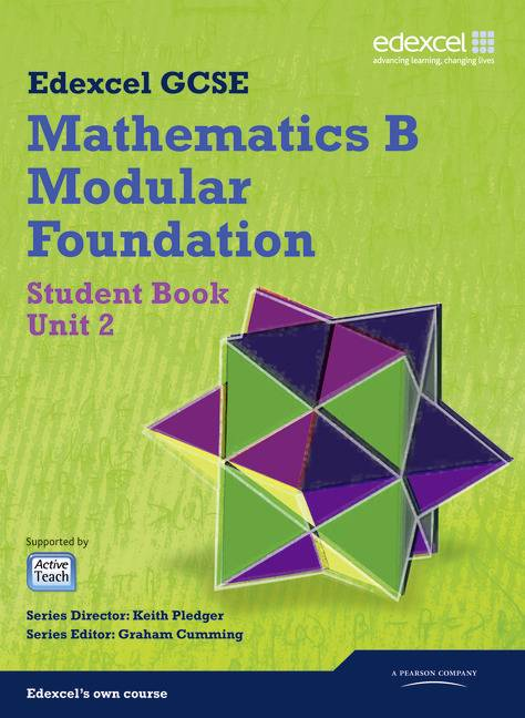 GCSE Mathematics Edexcel 2010: Spec B Foundation Unit 2 Student Book