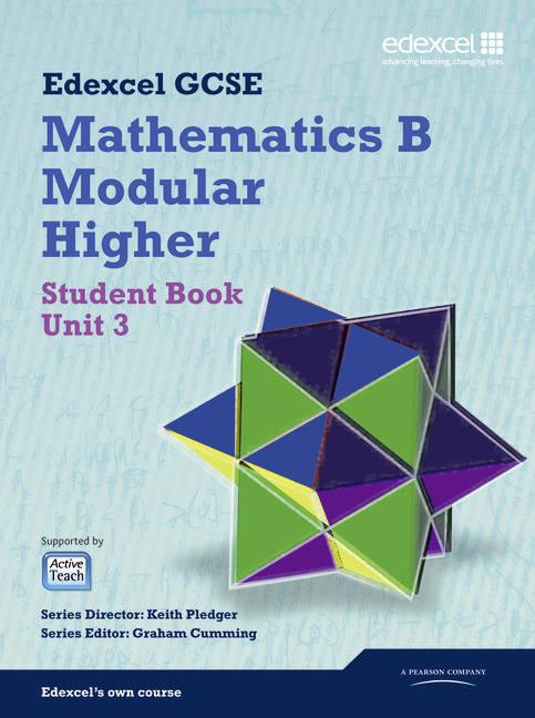GCSE Mathematics Edexcel 2010: Spec B Higher Unit 3 Student Book