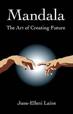 Mandala - The Art of Creating Future