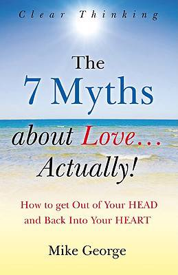 7 Myths About Love...Actually!