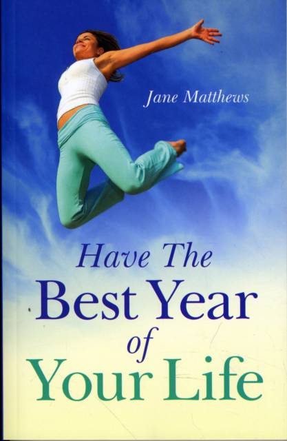 Have the Best Year of Your Life
