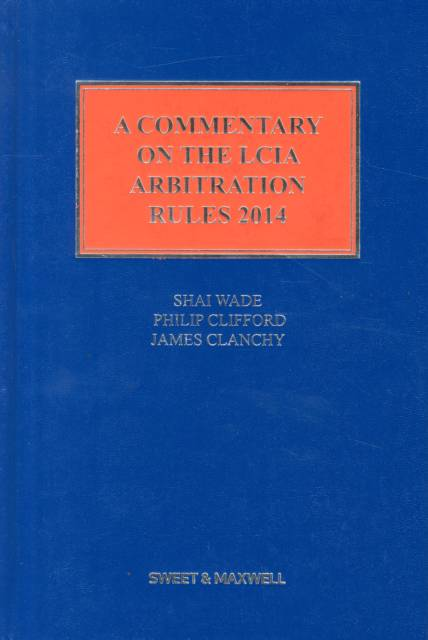 Commentary on the LCIA Arbitration Rules 2014