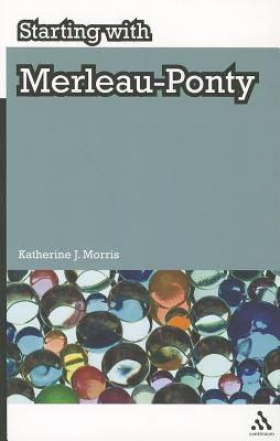 Starting with Merleau-Ponty