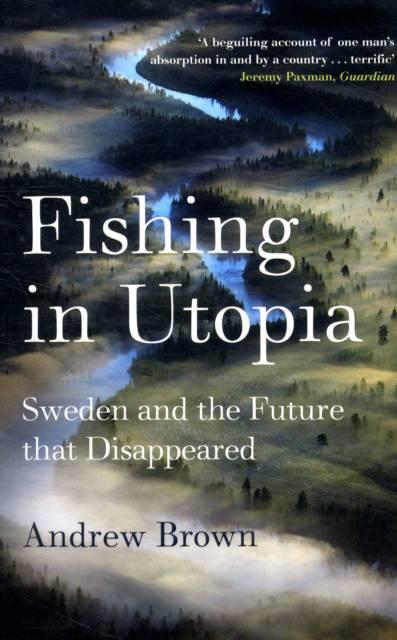 Fishing in Utopia