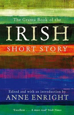 Granta Book of the Irish Short Story
