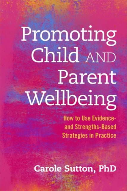 Promoting Child and Parent Wellbeing