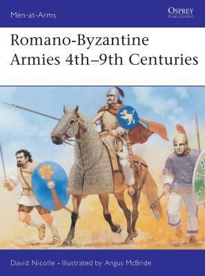 Romano Byzantine Armies 4th-9th Century
