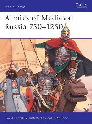 Medieval Russian Armies, 838-1252