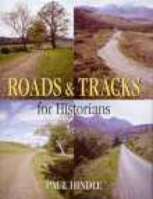 Roads and Tracks for Historians