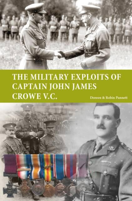 Military Exploits of Captain John James Crowe V.C.