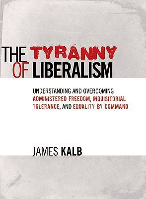 Tyranny of Liberalism