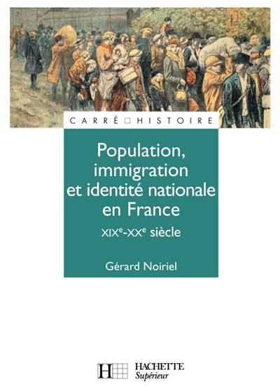 Population, Immigration Et Identite Nationale En France - Xixe - Xxe Siecle