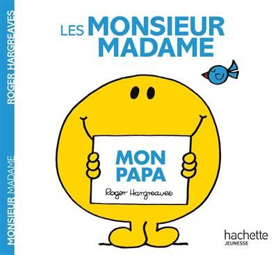 Monsieur Madame ; Mon Papa