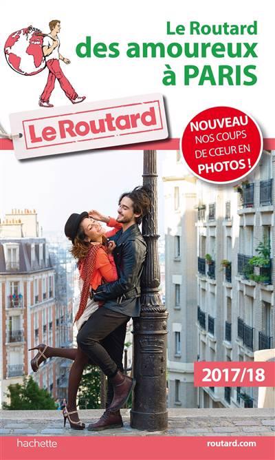 Guide Du Routard ; Des Amoureux à Paris 2017