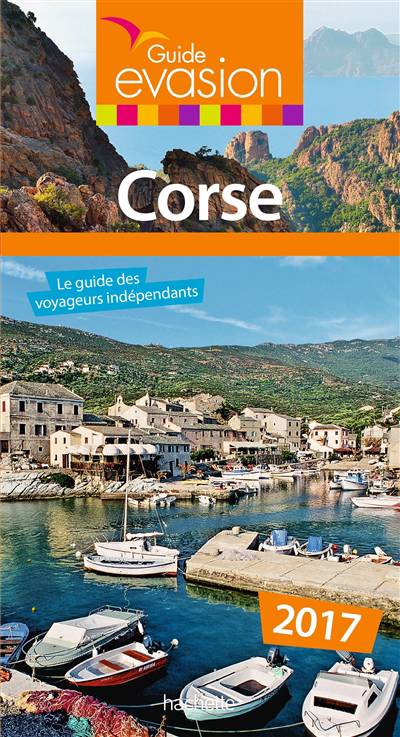 Guide Evasion En France ; Corse (édition 2017)