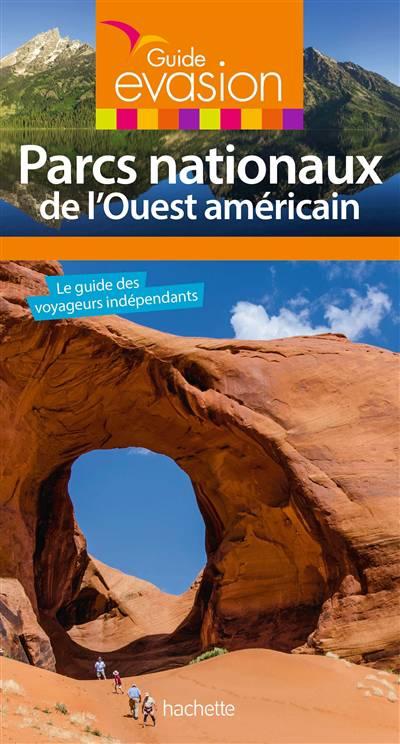 Guide Evasion ; Parcs Nationaux Ouest Américain