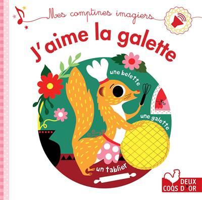 J'aime La Galette ; Livre Sonore