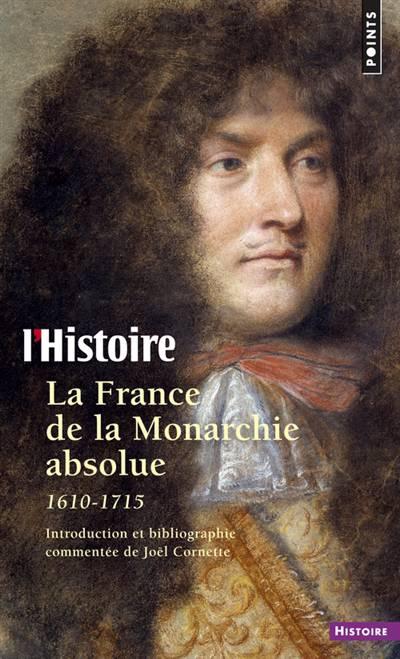 La France De La Monarchie Absolue 1610-1715