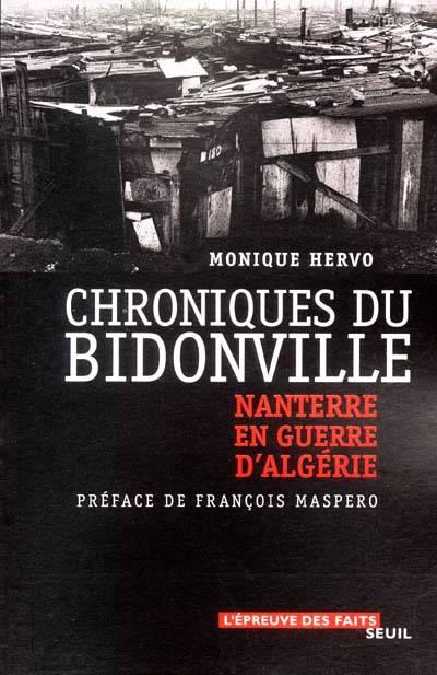 Chroniques Du Bidonville. Nanterre En Guerre D'algerie