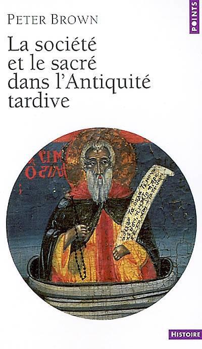 Societe Et Le Sacre Dans L'antiquite Tardive (la)