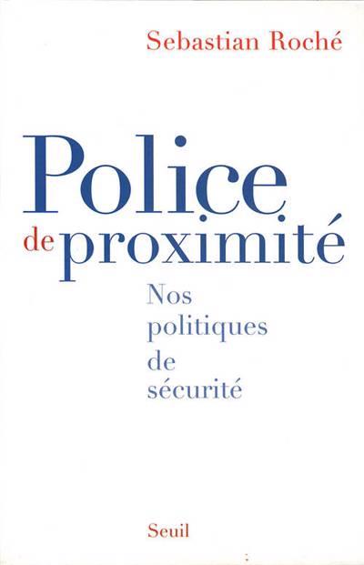 Police De Proximite. Nos Politiques De Securite