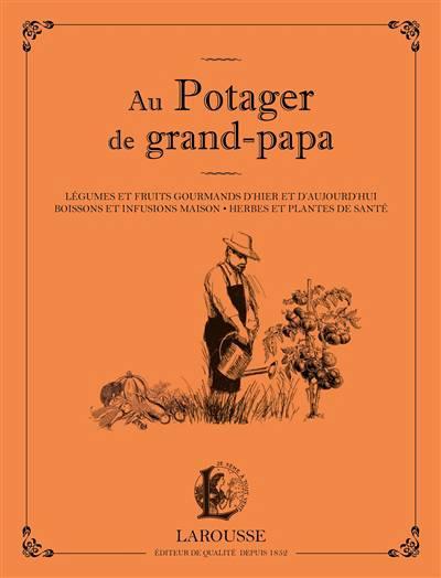 Au Potager De Grand Papa