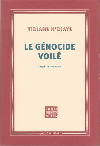 Le Génocide Voilé ; Enquête Historique