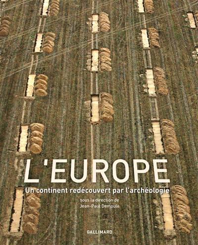 L'europe ; Un Continent Redécouvert Par L'archéologique