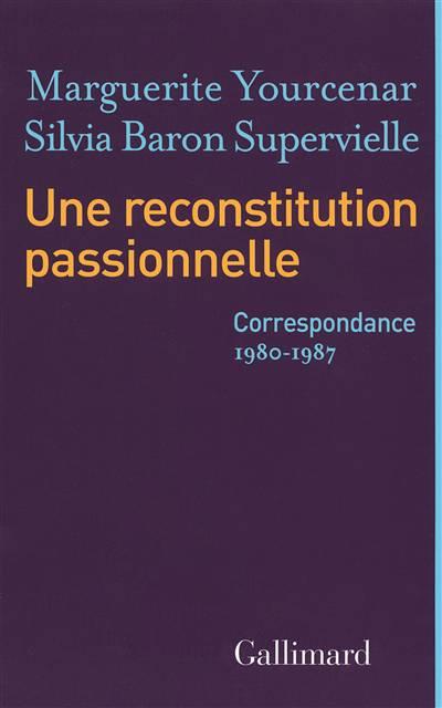 Une Reconstitution Passionnelle, Correspondance (1980-1987)