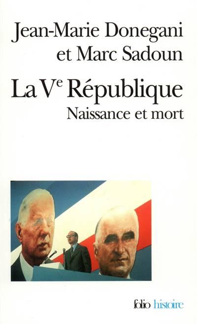 La Ve Republique Naissance Et Mort