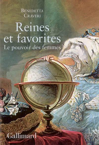Reines Et Favorites ; Le Pouvoir Des Femmes
