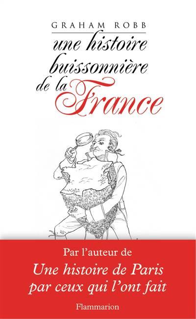 Une Histoire Buissonnière De La France
