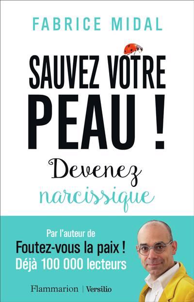 Sauvez Votre Peau ! Devenez Narcissique