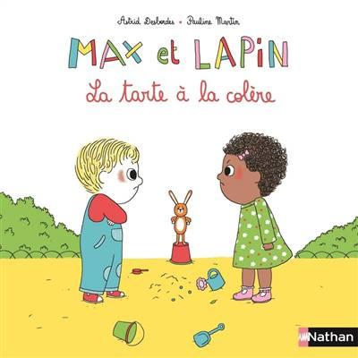 Max Et Lapin T.1 ; La Tarte à La Colère