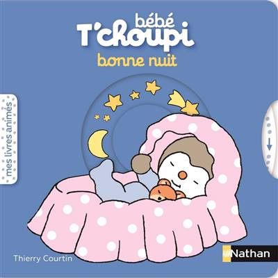 Bébé T'choupi ; Bonne Nuit