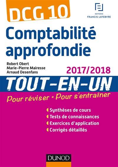 Dcg 10 - Comptabilite Approfondie ; Tout-en-un (édition 2017/2018)
