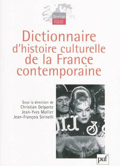 Dictionnaire D'histoire Culturelle De La France Contemporaine