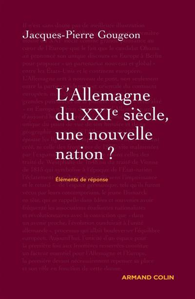 L'allemagne Du Xxi Siècle ; Une Nouvelle Nation ?