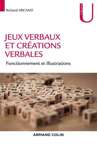 Les Jeux Verbaux Et Les Créations Verbales ; Fonctionnement Et Illustrations