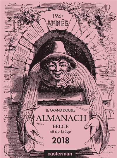 Belge Dit De Liège ; Le Grand Double Almanach (édition 2018)