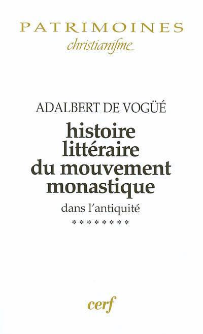 Histoire Littéraire Du Mouvement Monastique T.7