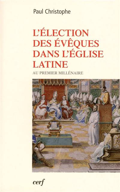 L'élection Des évèques Dans L'église Latine Au Premier Millénaire