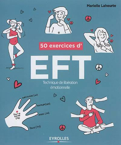 50 Exercices D'eft (technique De Liberation Emotionnelle)
