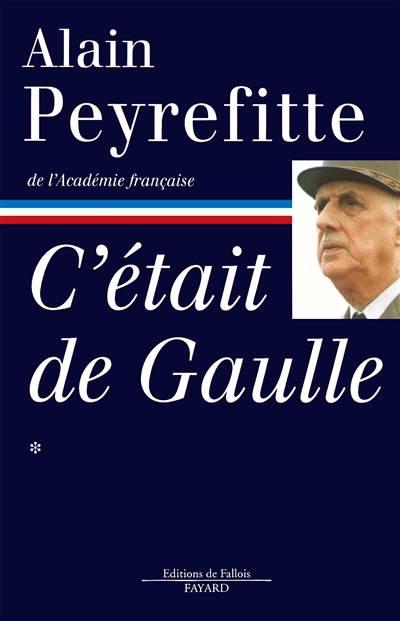 C'était De Gaulle T.1