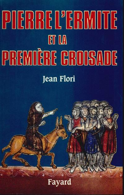 Pierre L'ermite Et La Premiere Croisade