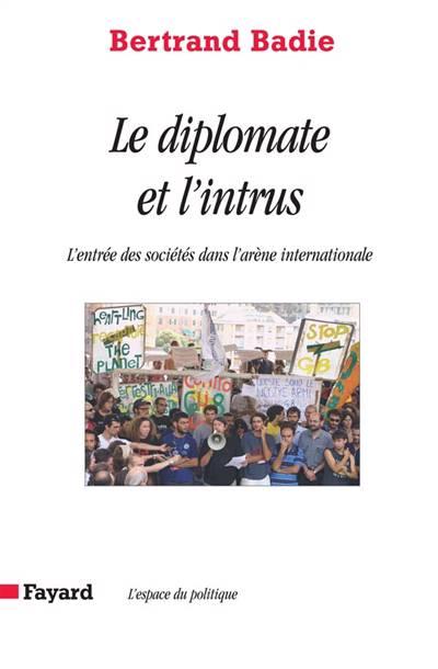 Le Diplomate Et L'intrus ; L'entrée Des Sociétés Dans L'arène Internationale