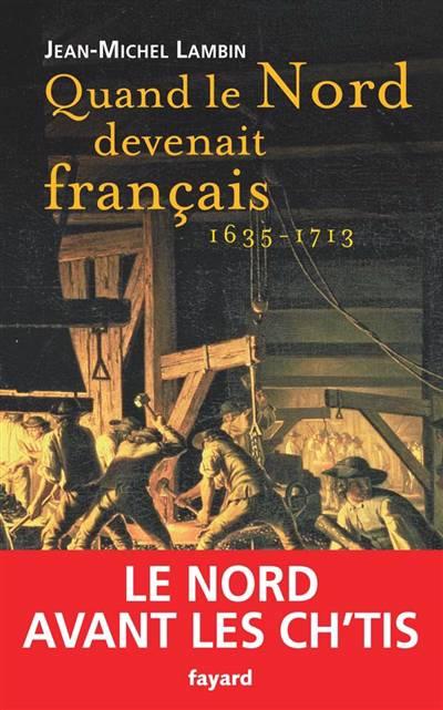 Quand Le Nord Devenait Français...