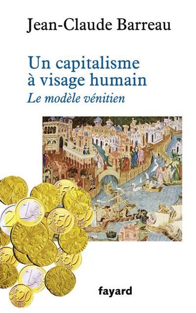 Un Capitalisme à Visage Humain ; Le Modèle Vénitien