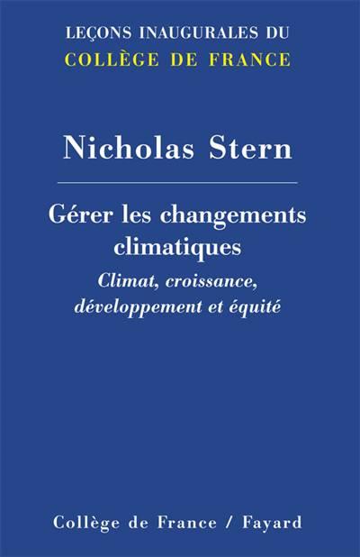 Gérer Les Changements Climatiques ; Climat, Croissance, Développement Et équité