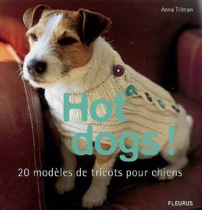 Hot Dogs ! 20 Modèles De Tricots Pour Chiens